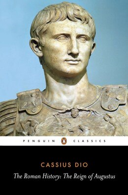 Book The Roman History: The Reign Of Augustus by Cassius Dio