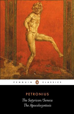 Book The Satyricon/seneca, The Apocolocyntosis by J. P. Petronius