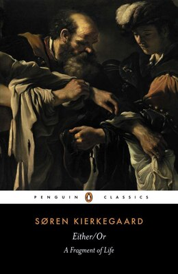 Book Either/or: A Fragment Of Life by Soren Kierkegaard