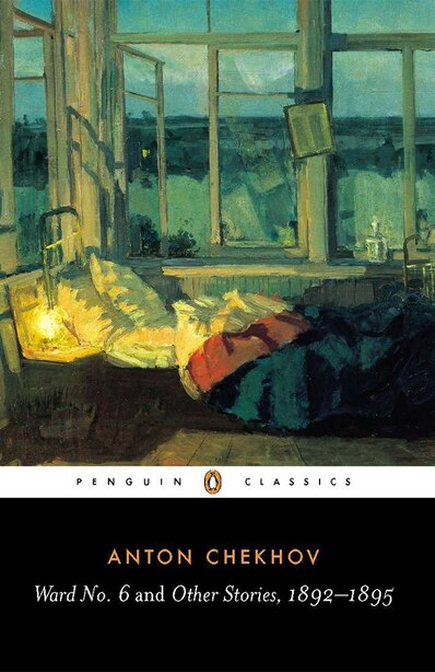 Ward No. 6 And Other Stories, 1892-1895 by Anton Chekhov