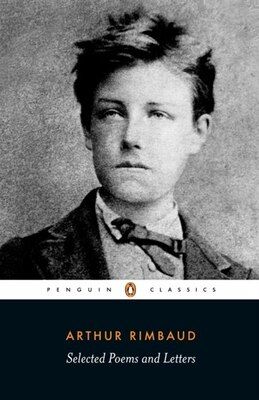 Book Selected Poems And Letters (rimbaud, Arthur): Parallel Text Edition With Plain Prose Translations… by Arthur Rimbaud