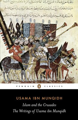 Book The Book Of Contemplation: Islam And The Crusades by Usama Ibn Munqidh