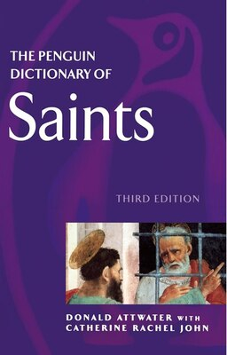 Book The Penguin Dictionary Of Saints: Third Edition by Donald Attwater