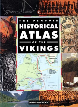 Book The Penguin Historical Atlas Of The Vikings by John Haywood