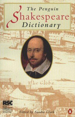 Book The Penguin Shakespeare Dictionary by Sandra Clark