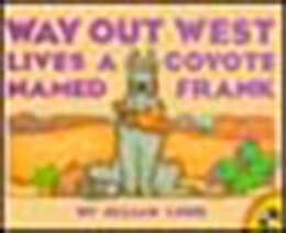 Book Way Out West Lives A Coyote Named Frank by Jillian Lund