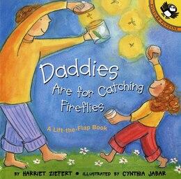 Book Daddies Are For Catching Fireflies by Harriet Ziefert