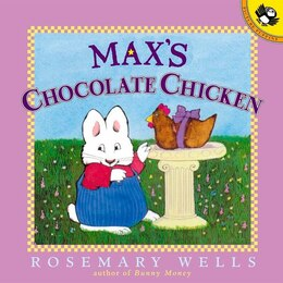 Book Max's Chocolate Chicken by Rosemary Wells