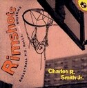 Book RiMShots: Basketball Pix, Rolls, And Rhythms by Charles R. Smith