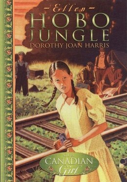Book Our Canadian Girl Ellen #1 Hobo Jungle by Dorothy Joan Harris
