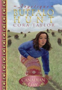 Our Canadian Girl Angelique #1 Buffalo Hunt: Buffalo Hunt
