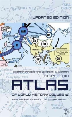 Book The Penguin Atlas Of World History: Volume 2: From The French Revolution To The Present by Hermann Kinder
