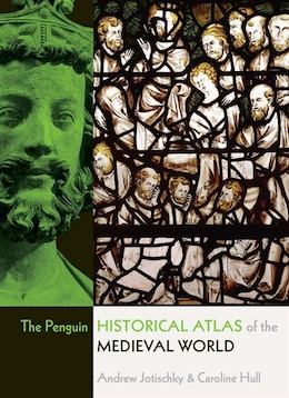 Book The Penguin Historical Atlas Of The Medieval World by Andrew Jotischky