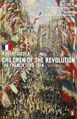 Book Children Of The Revolution: The French 1799 To 1914 by Robert Gildea