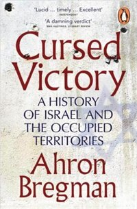 Book Cursed Victory: A History Of Israel And The Occupied Territories by Ahron Bregman