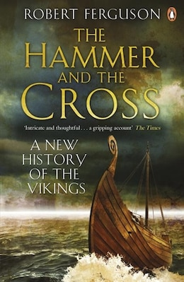 Book Hammer And The Cross: A New History Of The Vikings by Robert Ferguson