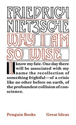 Book Great Ideas Why Am I So Wise by Frederich Nietzsche