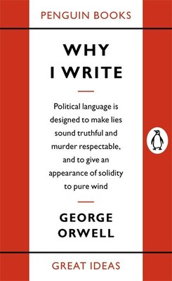 Book Great Ideas Why I Write by George Orwell