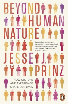 Book Beyond Human Nature: How Culture And Experience Shape Our Lives by Jesse J Prinz