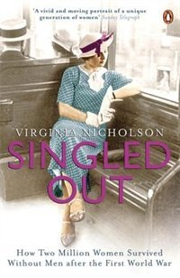 Singled Out: How Two Million Women Survived Without Men After The First World