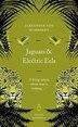 Great Journeys Jaguars And Electric Eels by Mumboldt Alexander Von
