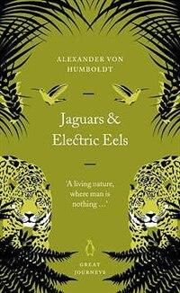 Book Great Journeys Jaguars And Electric Eels by Mumboldt Alexander Von