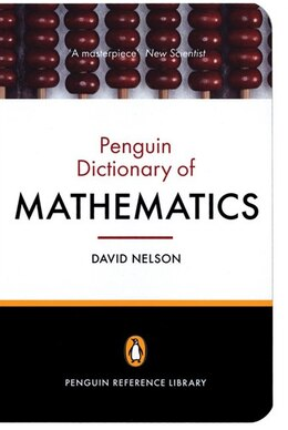 Book The Penguin Dictionary Of Mathematics: Fourth Edition by David Nelson