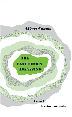 Book Great Ideas The Fastidious Assassins by Albert Camus