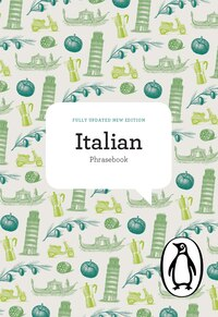 The Penguin Italian Phrasebook: Fourth Edition