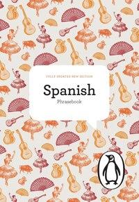 The Penguin Spanish Phrasebook: Fourth Edition