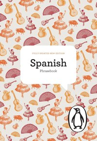 The Penguin Spanish Phrasebook: Fourth Edition