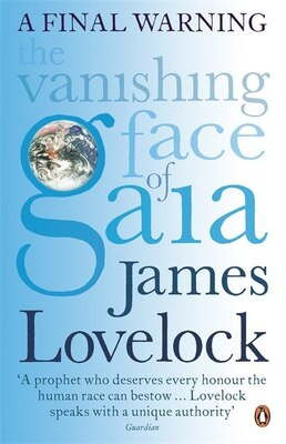 Book The Vanishing Face Of Gaia: A Final Warning by James Lovelock