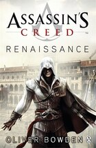 Assassin's Creed The Renaissance Codex Book 1: The Renaissance Codex