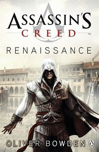 Assassin's Creed The Renaissance Codex Book 1: The Renaissance Codex