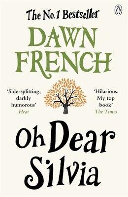 Book Oh Dear Silvia by Dawn French