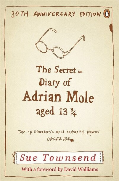 The Secret Diary Of Adrian Mole Aged 13 3/4 30th Anniversary Ed: 30th Anniversary Edition by Sue Townsend