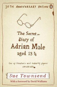 The Secret Diary Of Adrian Mole Aged 13 3/4 30th Anniversary Ed: 30th Anniversary Edition