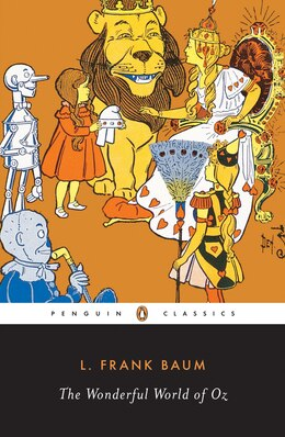 Book The Wonderful World Of Oz: The Wizard Of Oz, The Emerald City Of Oz, Glinda Of Oz by L. Frank Baum