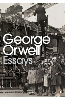 Book Modern Classics Penguin Essays Of George Orwell: Essays by George Orwell