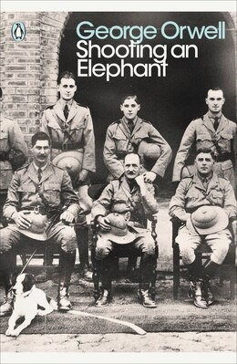Book Modern Classics Shooting An Elephant by George Orwell