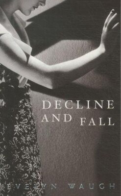 Book Modern Classics Decline And Fall Centennial Edition by Evelyn Waugh