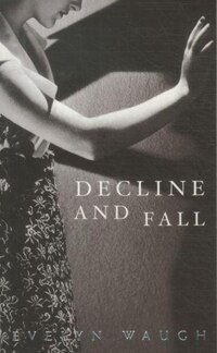 Modern Classics Decline And Fall Centennial Edition