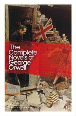 Book Modern Classics The Complete Novels Of George Orwell by George Orwell