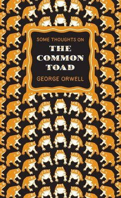 Book Great Ideas Some Thoughts On The Common Toad by George Orwell