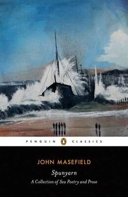 Book Spunyarn: Sea Poetry And Prose by John Masefield