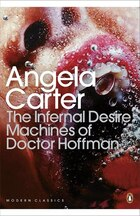 Modern Classics The Infernal Desire Machines Of Doctor Hoffman