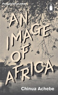 Book Great Ideas V An Image Of Africa: The Trouble With Nigeria by Chinua Achebe