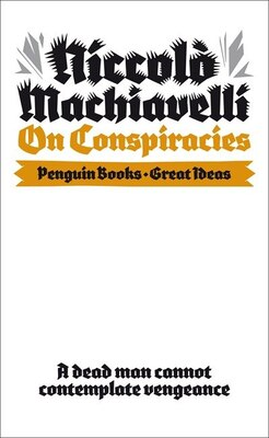 Book Great Ideas V On Conspiracies by Niccolo Machiavelli