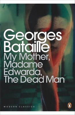 Book Modern Classics My Mother Madame Edwarda The Dead Man by Georges Bataille