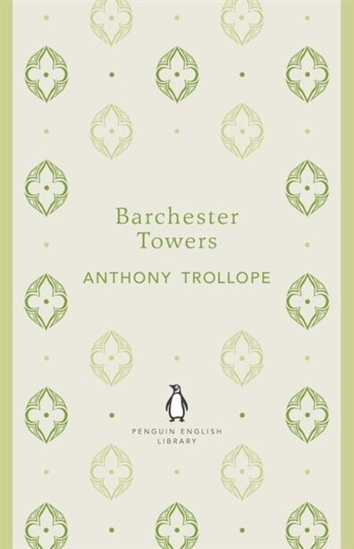 Penguin English Library Barchester Towers by Anthony Trollope